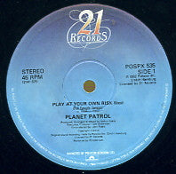 PLANET PATROL / AFRIKA BAMBAATAA & the SOULSONIC F - Play At Your Own Risk / Planet Rock