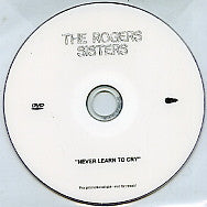 THE ROGERS SISTERS - Never Learn To Cry
