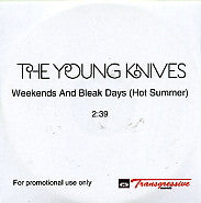 THE YOUNG KNIVES - Weekends And Bleak Days