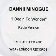 DANNII MINOGUE - I Begin To Wonder