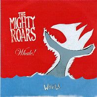 THE MIGHTY ROARS - Whale