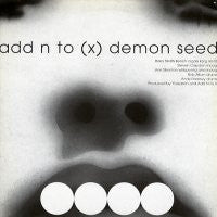 ADD N TO (X) / FRIDGE - Demon Seed / Asthma