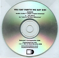 YOU SAY PARTY!  WE SAY DIE! - You Did It / Love In The New Millenium