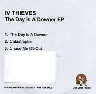 IV THIEVES - The Day Is A Downer EP