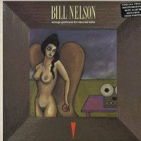BILL NELSON - Savage Gestures For Charms Sake
