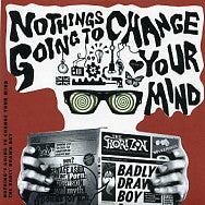 BADLY DRAWN BOY - Nothing's Going To Change Your Mind