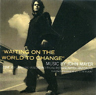 JOHN MAYER - Waiting On The World To Change