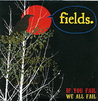 FIELDS - If You Fail We All Fail