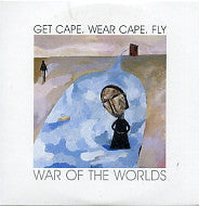 GET CAPE. WEAR CAPE. FLY - War Of The Worlds