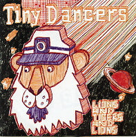 TINY DANCERS - Lions And Tigers And Lions