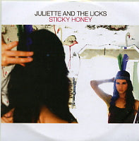 JULIETTE AND THE LICKS - Sticky Honey