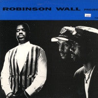 ROBINSON WALL PROJECT  - Volume 1