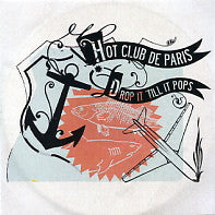 HOT CLUB DE PARIS - Drop It Till It Pops
