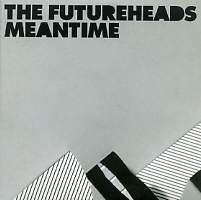 THE FUTUREHEADS - Meantime