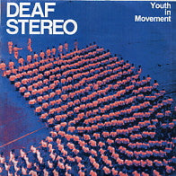DEAF STEREO - Youth In Movement