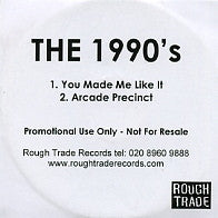 THE 1990S - You Made Me Like It