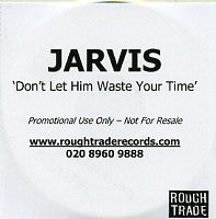 JARVIS (COCKER) - Don't Let Him Waste Your Time