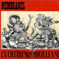 MEMBRANES - Everything's Brilliant