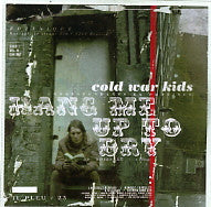 COLD WAR KIDS - Hang Me Up To Dry