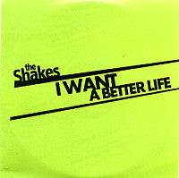 THE SHAKES - I Want A Better Life