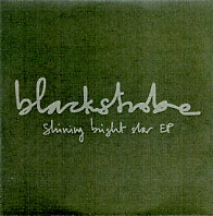 BLACKSTROBE - Shining Bright Star EP