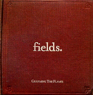 FIELDS - Charming The Flames