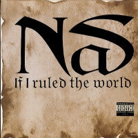 NAS - If I Ruled The World (Imagine That)