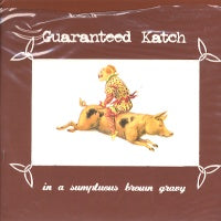 GUARANTEED KATCH - In A Sumptuous Brown Gravy