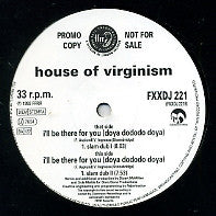 HOUSE OF VIRGINISM - I'll Be There For You (doya dododo doya)