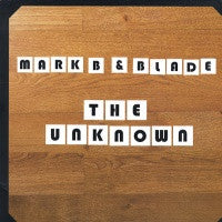 MARK B and BLADE - The Unknown
