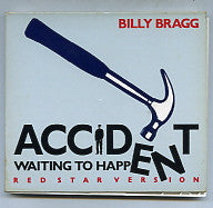 BILLY BRAGG - Accident Waiting To Happen