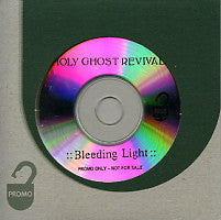 HOLY GHOST REVIVAL - Bleeding Light