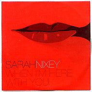 SARAH NIXEY - When I'm Here With You