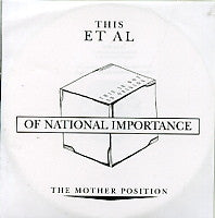 THIS ET AL - Of National Importance / The Mother Position