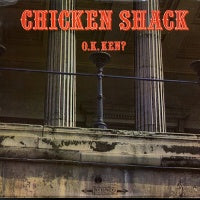 CHICKEN SHACK - O.K. Ken?