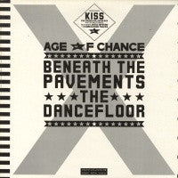 AGE OF CHANCE - Beneath The Pavements The Dancefloor