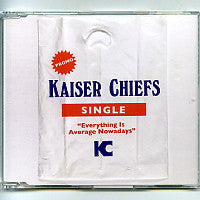 KAISER CHIEFS - Everything Is Average Nowadays