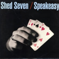 SHED SEVEN - Speakeasy