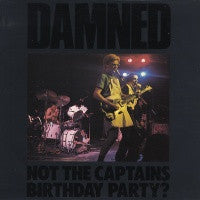 THE DAMNED - Not The Captain's Birthday Party?