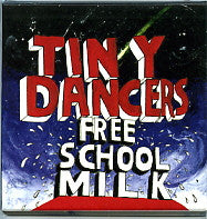 TINY DANCERS - Free School Milk
