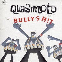 QUASIMOTO - Bully's Hit