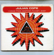 JULIAN COPE - I Come From Another Planet, Baby