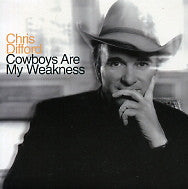 CHRIS DIFFORD - Cowboys Are My Weakness