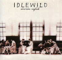 IDLEWILD - American English / Poor Thing