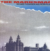 RICHARD THOMPSON AND PETER FILLEUL - The Marksman