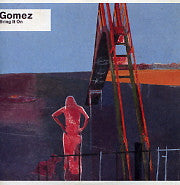 GOMEZ - Bring It On
