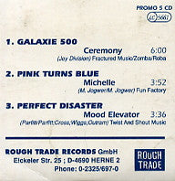 GALAXIE 500 / PINK TURNS BLUE / PERFECT DISASTER - Ceremony / Michelle / Mood Elevator
