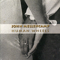 JOHN COUGAR MELLENCAMP - Human Wheels