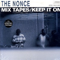 THE NONCE - Mix Tapes / Keep It On
