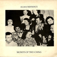 10,000 MANIACS - Secrets Of The I Ching